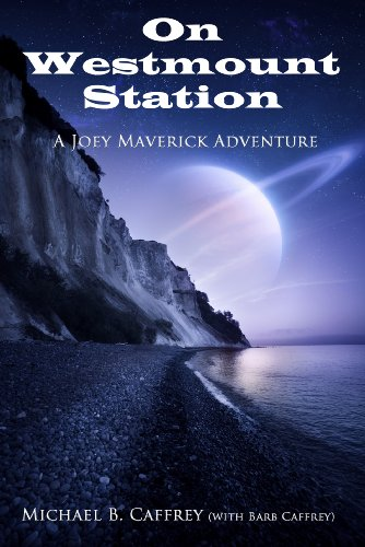 Joey Maverick: On Westmount Station (The Adventures of Joey Maverick Book - Sf Maverick