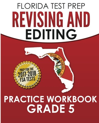 FLORIDA TEST PREP Revising and Editing Practice Workbook Grade 5: Preparation for the Florida Standards Assessments (FSA)