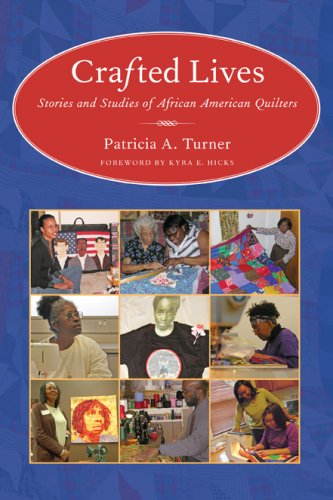 Search : Crafted Lives: Stories and Studies of African American Quilters
