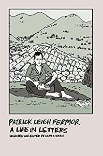 Book Cover: Patrick Leigh Fermor: A Life in Letters