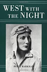 West With The Night by Beryl Markham…