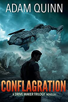 Conflagration (A Drive Maker Trilogy Novella) by [Quinn, Adam]