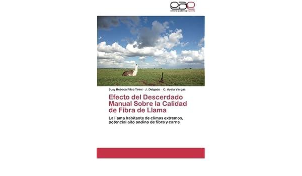 Amazon.com: Efecto del Descerdado Manual Sobre la Calidad de Fibra de Llama: La llama habitante de climas extremos, potencial alto andino de fibra y carne ...