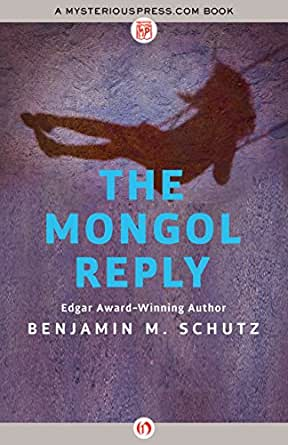 The Mongol Reply - Kindle edition by Benjamin M. Schutz. Mystery
