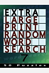 Extra Large Print Random Word Search 7: 50 Easy To See Puzzles (Volume 7) Paperback