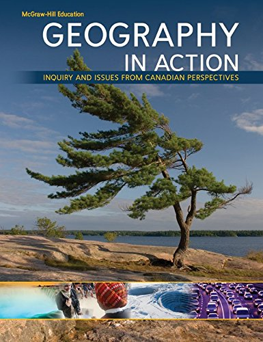 Geography in Action: Inquiry and Issues From Canadian Perspectives - Student Edition: Geography in Action - Grade 9 Academic SE