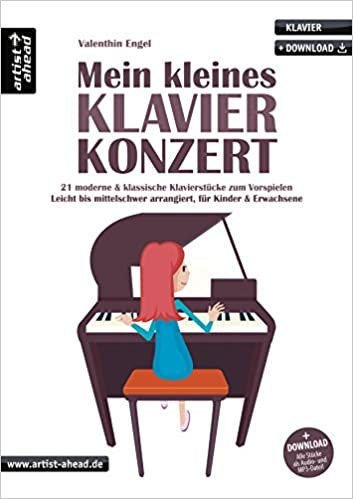 Mein kleines Klavierkonzert: 21 moderne & klassische Klavierstücke ...