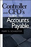 img - for Controller and CFO's Guide to Accounts Payable book / textbook / text book