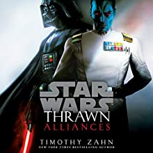 Thrawn: Alliances (Star Wars) Audiobook by Timothy Zahn Narrated by To Be Announced