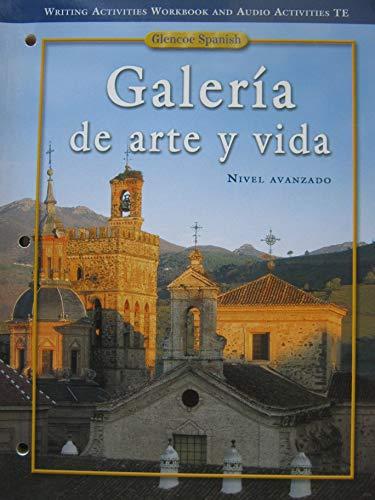 Writing Activities Workbook and Audio Activities, Teacher's Edition (Galeria de arte y vida: Nivel Avanzado)