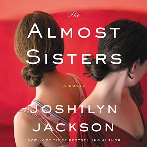 The Almost Sisters: A Novel Audiobook [Free Download by Trial] thumbnail
