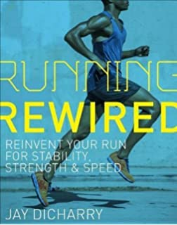 The science of running how to find your limit and train to maximize running rewired reinvent your run for stability strength and speed fandeluxe Gallery