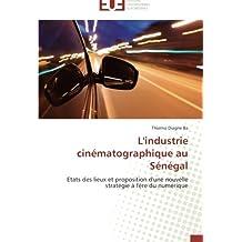 L INDUSTRIE CINEMATOGRAPHIQUE AU SENEGAL