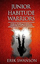 Junior Habitude Warriors: Guide to Building Confidence, Leadership & Personal Development