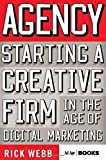 Agency: Starting a Creative Firm in the Age of Digital Marketing