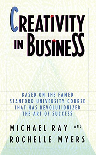Creativity in Business: Based on the Famed Stanford
