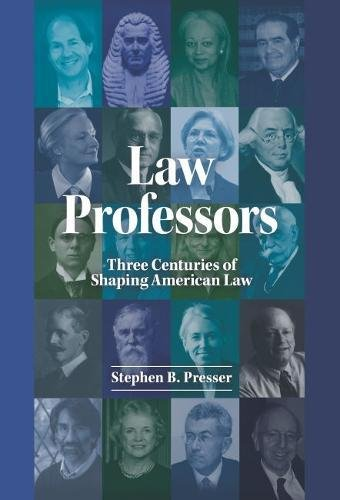 1634590457 - Law Professors: Three Centuries of Shaping American Law (Career Guides)