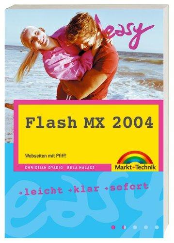 Flash MX 2004 - M+T Easy: Webseiten mit Pfiff!
