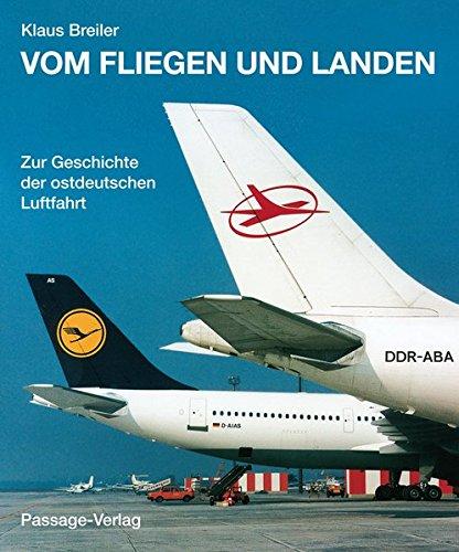 Vom Fliegen und Landen: Die Geschichte der ostdeutschen Luftfahrt