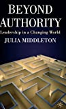 Beyond Authority: Leadership in a Changing World