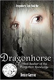 Dragonhorse and Seeker of the Forgotten Knowledge (The Dragonhorse Series Book 1)