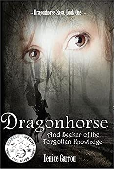 Dragonhorse and Seeker of the Forgotten Knowledge (The Dragonhorse Series Book 1) by [Garrou, Denice]