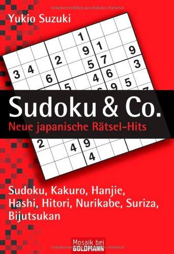 Sudoku & Co.: Neue japanische Rätsel-Hits - Sudoku, Kakuro, Hanjie, Hashi, Hitori, Nurikabe, Suriza, Bijutsukan