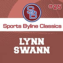 Sports Byline: Lynn Swann Speech by Ron Barr Narrated by Ron Barr