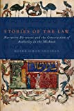 Stories of the Law: Narrative Discourse and the Construction of Authority in the Mishnah, Moshe Simon-Shoshan, 0199356386