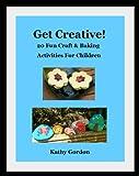 Get Creative! 20 Fun Craft & Baking Activities For Children