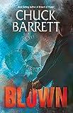 BLOWN (Gregg Kaplan Thriller Series Book 1)