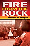 Fire from the Rock, Sharon M. Draper, 0525477209