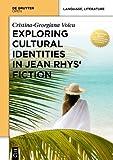 Exploring Cultural Identities in Jean Rhys' Fiction, Voicu, Cristina-Georgiana, 8376560670
