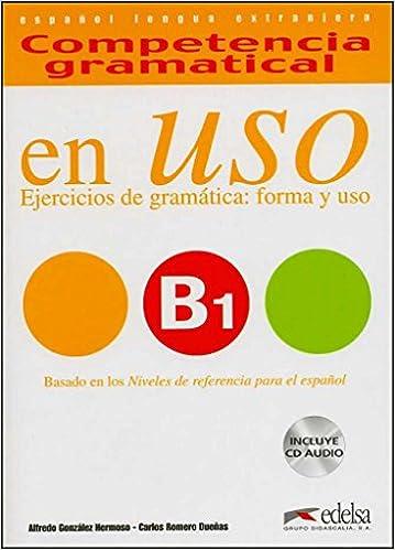 Competencia Gramatical En Uso B1 Spanish Edition Gonzalez Hermoso Alfredo Romero Duenas Carlos 9788477115014 Amazon Com Books