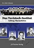 Das Tavistock Institut: Auftrag: Manipulation
