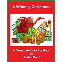 A Whimsy Christmas Grayscale Coloring Book