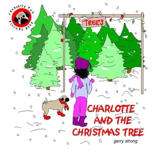Pug Charlotte and the Christmas Tree (Pug Detective Charlotte)