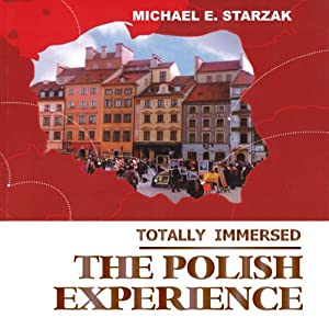 Totally Immersed The Polish Experience Audiobook