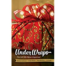 Under Wraps Adult Study Book: The Gift We Never Expected (Under Wraps  Advent series)