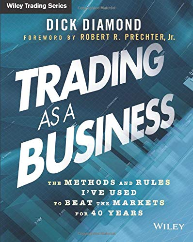 Download Trading as a Business: The Methods and Rules I've Used To Beat the Markets for 40 Years (Wiley Trading) ebook
