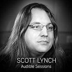 FREE: Audible Sessions with Scott Lynch