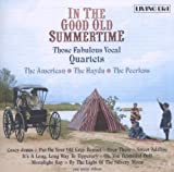 In The Good Old Summertime - Those Fabulous Vocal Quartets By Various Artists (2006-10-02)
