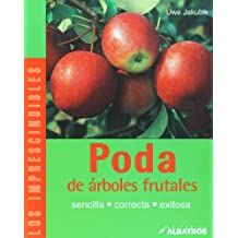 Poda de arboles frutales (Los Imprescindibles/ The Essentials) (Spanish Edition)