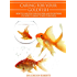 Caring for your Goldfish: How To Care For Your Goldfish And Everything You Need To Know To Keep Them Well