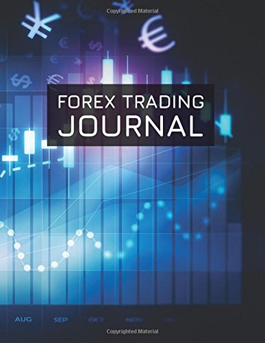 Price comparison product image Forex Trading Journal: FX Trade Log For Currency Market Trading (Candlestick Charts and Currency Symbols Cover) (180 pages) (8.5 x 11 Large)