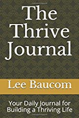 The Thrive Journal: Your Daily Journal for Building a Thriving Life Paperback