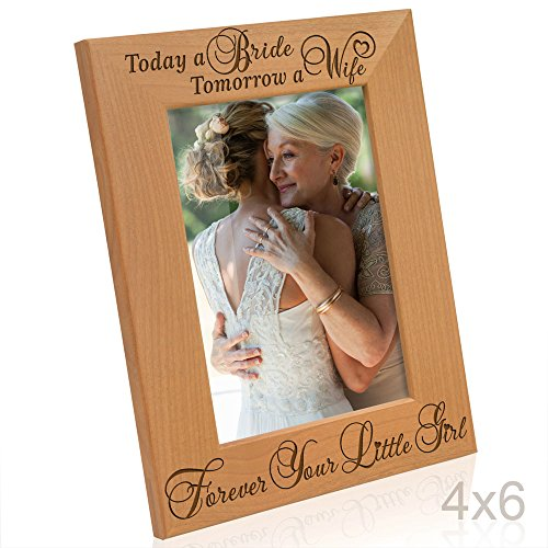 Kate Posh Today a Bride, Tomorrow a Wife, Forever Your Little Girl Picture Frame - Engraved Natural Wood Photo Frame - Mother of The Bride Gifts, Father of The Bride Gifts (4x6-Vertical - Bride)