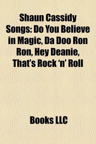 Shaun Cassidy Songs: Do You Believe in Magic, Da Doo Ron Ron ...