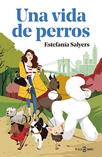 Una vida de perros (Spanish Edition) by [Salyers, Estefanía]