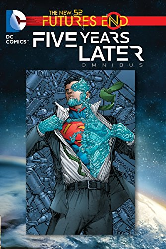 Futures End: Five Years Later Omnibus (DC Comics, The New 52) -